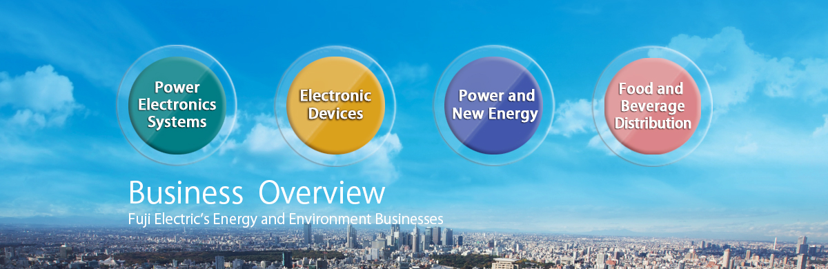 Business Overview Fuji Electric's Energy-Related Business